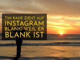 Tim Raue zieht auf Instagram blank! Weil er blank ist