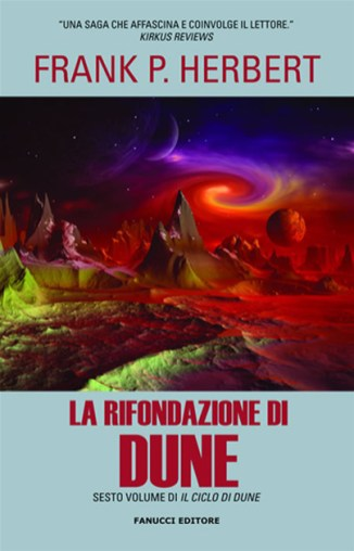 La rifondazione di Dune libro fantascienza saga space opera sesto romanzo ciclo di Dune di Frank P. Herbert