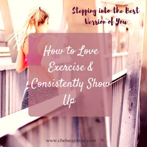 Stepping into the Best Version of You- How to Exercise Consistently
