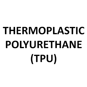 Thermoplastic Polyurethane (TPU).