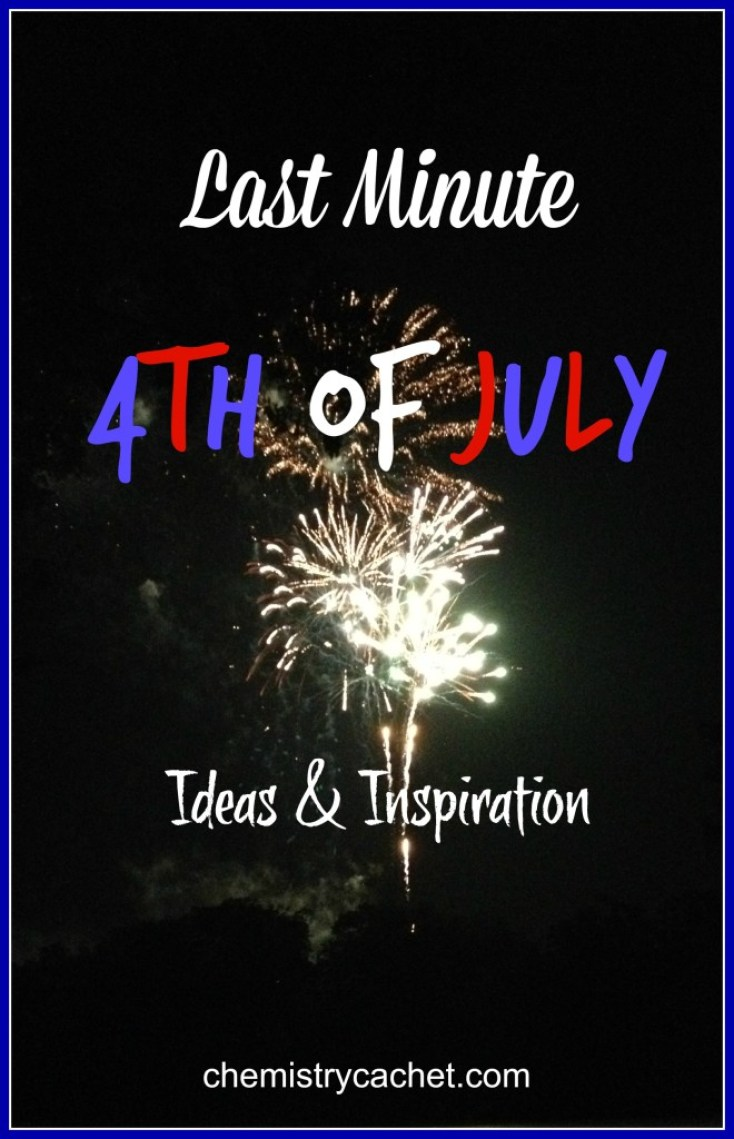 Last minute ideas for the 4th of July on chemistrycachet.com