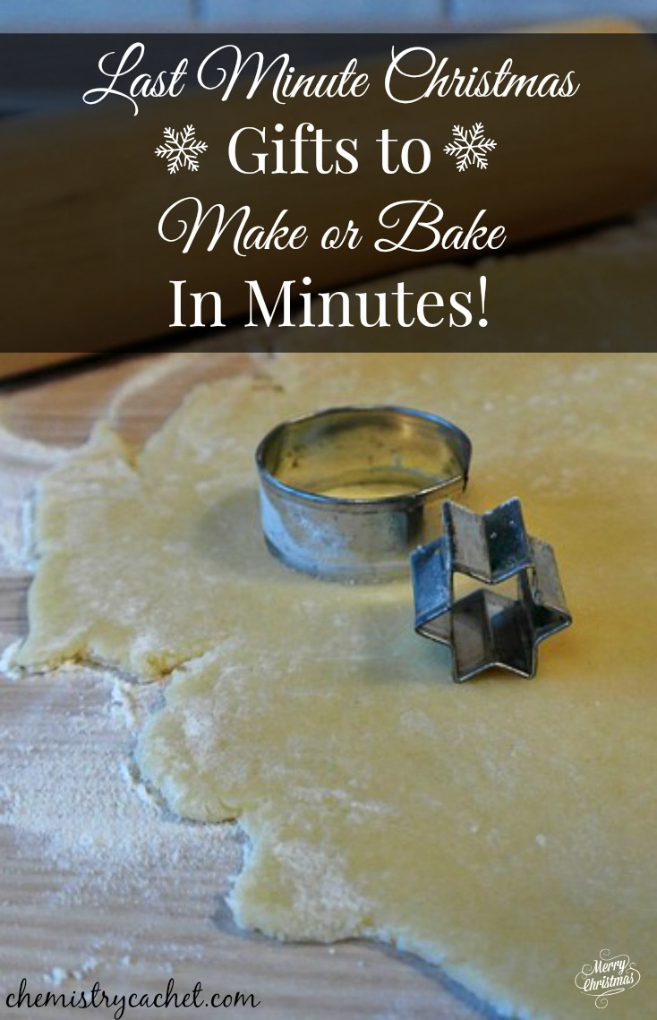 Last minute Christmas Gifts to Make or Bake in minutes for anyone left on your list!