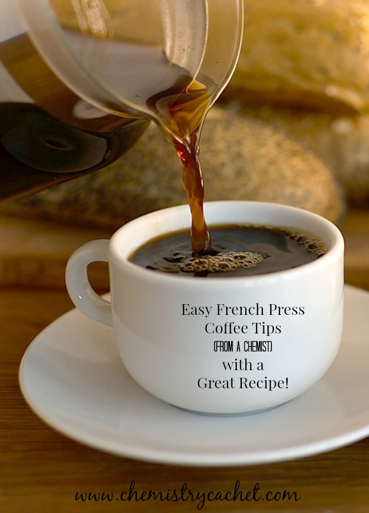 Easy French Press Coffee Tips (from a chemist) plus an easy recipe to make your own at home!