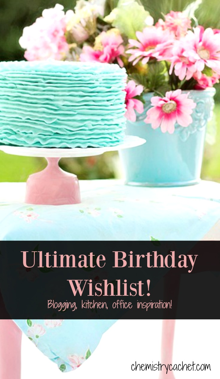 Ultimate Birthday Wishlist! Fun inspirational gifts for blogging, kitchen supplies, office and more!