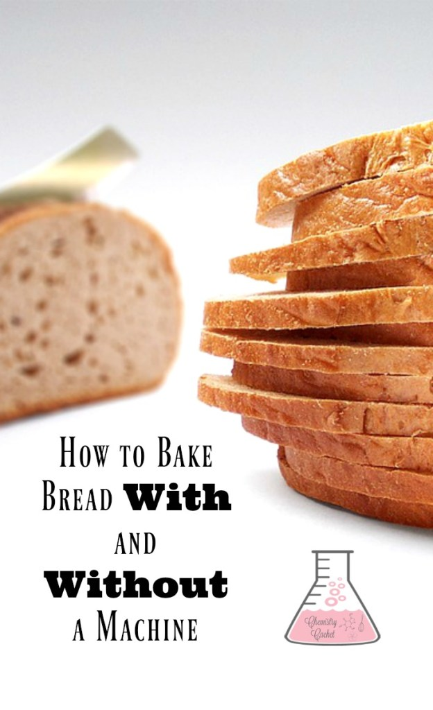 How to Bake Bread With and Without a Machine on chemistrycachet.com