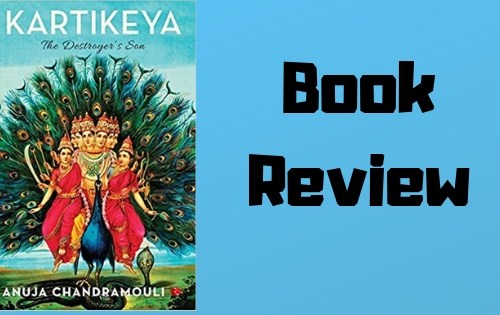 Kartikeya: The Destroyer's Son – Book Review