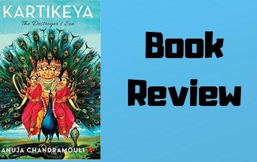 Kartikeya: The Destroyer's Son – Book Review