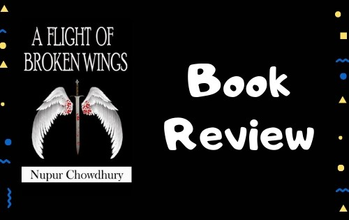 A Flight of Broken Wings – Book Review