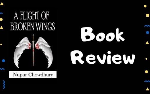 A Flight of Broken Wings – Book Review