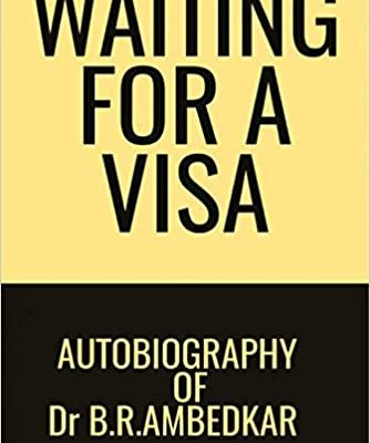 Waiting for a Visa: Autobiography of Dr. B.R. Ambedkar – Book Review