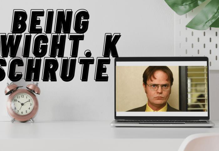 Being Dwight Schrute