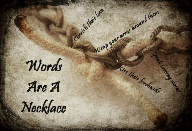 WORDS ARE A NECKLACE