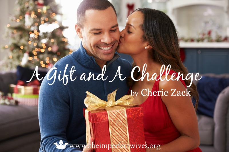 A Gift and A Challenge