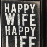 Happy Wife Happy Life Black White Decorative Wooden Box Sign From Primitives By Kathy