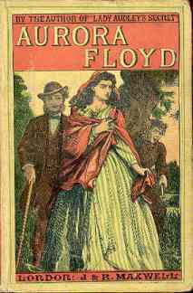 The cover of Aurora Floyd, a Victorian sensation novel, features a woman in Victorian dress and a man walking behind her.
