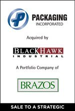 Packaging Incorporated acquired by BlackHawk Industrials