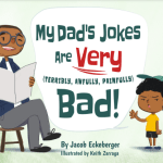 bad awfully ,terrible very are jokes dad's My