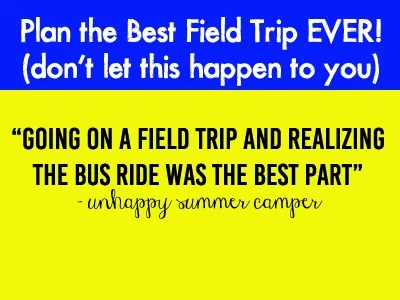Summer Camp Field Trips Planning Guide for the Best Field Trip Ever