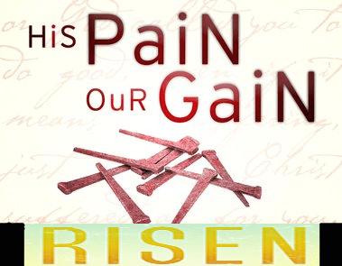 His Pain, Our Gain: Crucified But Risen – Samuel Burger – April 16, 2017