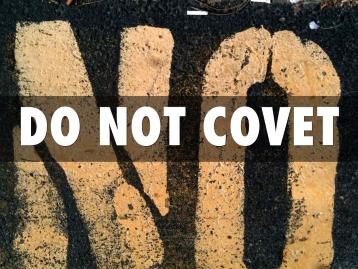10 Commandments: Don't Covet – Samuel Burger – August 13, 2017