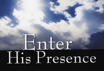 Enter His Presence – Samuel Burger – November 5, 2017