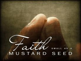 Mustard Seed Faith – Samuel Burger – July 1, 2018