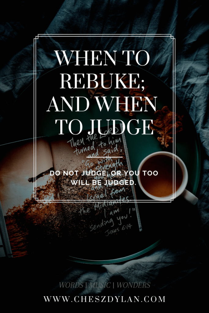 when to rebuke or judge
