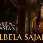 Albela Sajan | Bajirao Mastani | Ranveer Singh, Priyanka Chopra