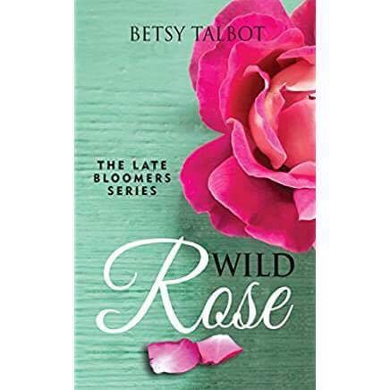Wild Rose (The Late Bloomers Series)