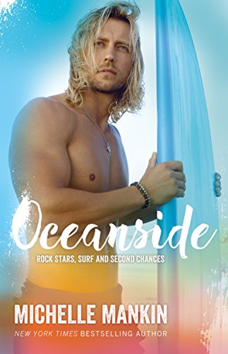 OCEANSIDE (#3 - Rock Stars, Surf and Second Chances Series)