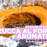 Zucca al forno aromatica come insegna Antonino Cannavacciuolo