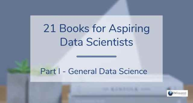 21 books for aspiring data scientists- Part 1 - General Data Science
