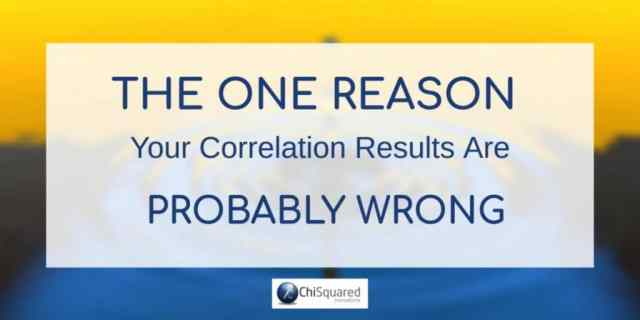 The one reason your correlation results are probably wrong