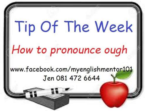 """English Mentors Tip of the Week – How to Pronounce """"OUGH"""""""