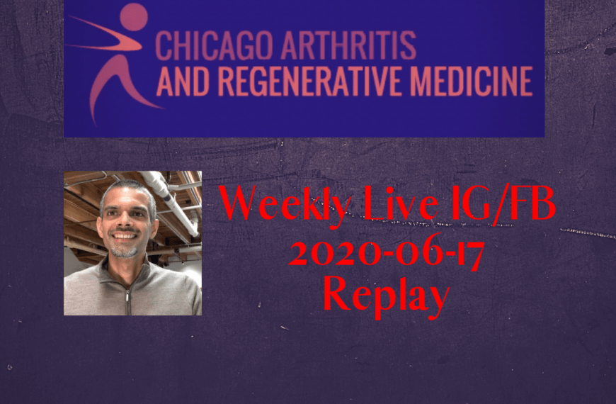 Chicago Arthritis and Regenerative Medicine Weekly Live- 20200617 Replay