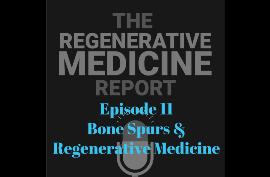 Episode 11 Regenerative Medicine Report