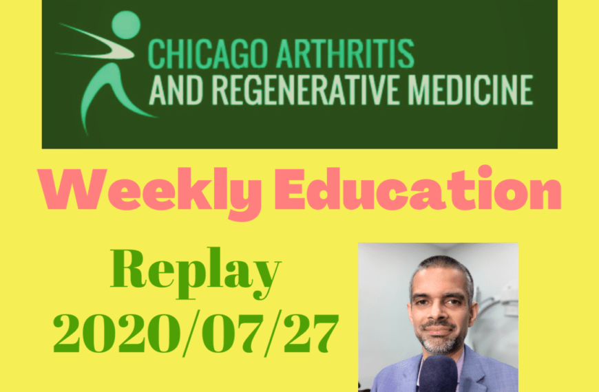Weekly Educational Broadcast- 20200727- Can regenerative treatments help in bone on bone arthritis?