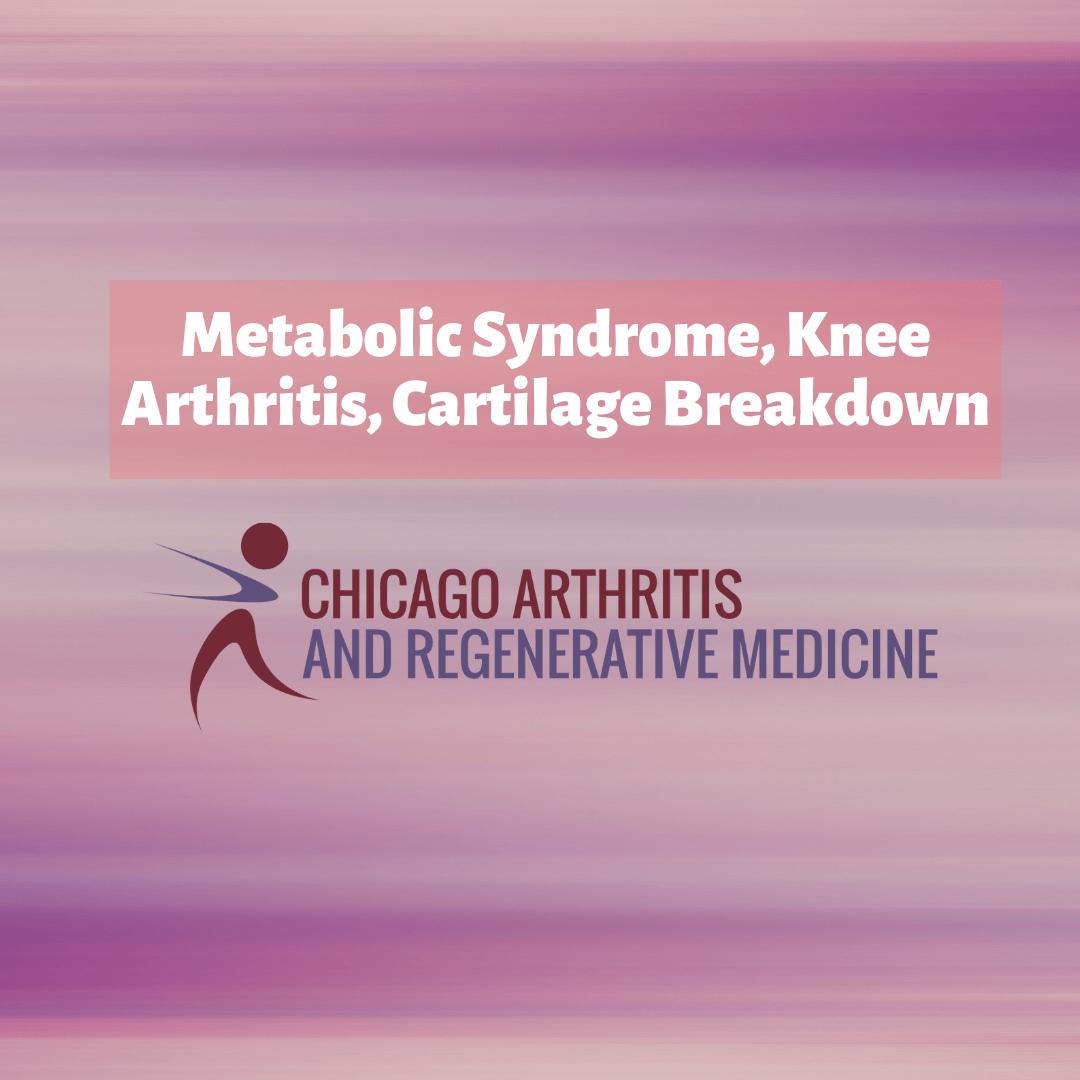 metabolic syndrome, knee arthritis, cartilage breakdown