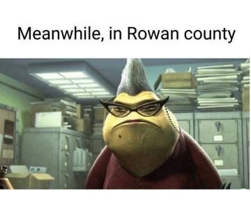 Meanwhile in Rowan County