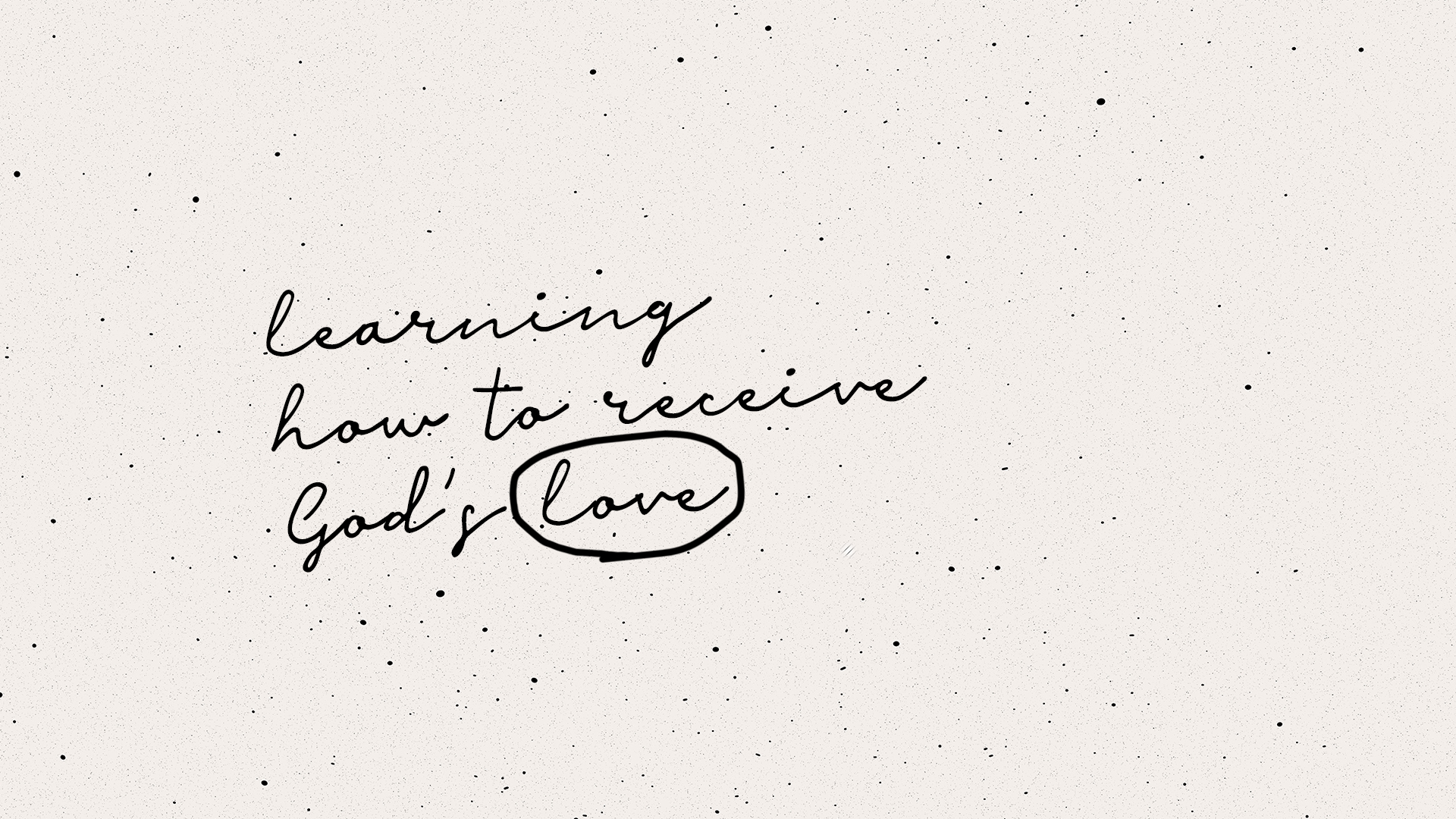 Learning How to Receive God's Love