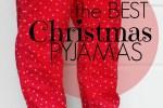 best Christmas pyjamas, holiday pjs
