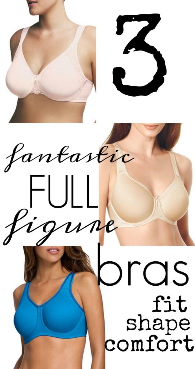3 Fantastic Full Figure Bras