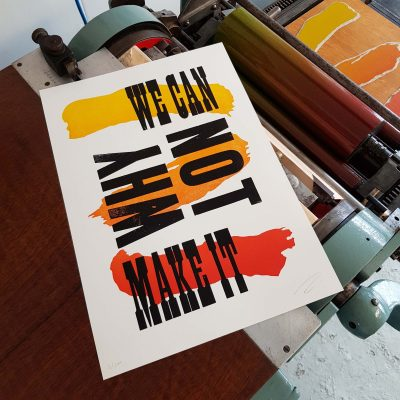 We Can Make It Why Not - Letterpress Print