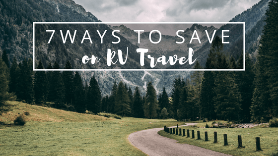 The Top 7 Ways To Save Money While Traveling Full Time