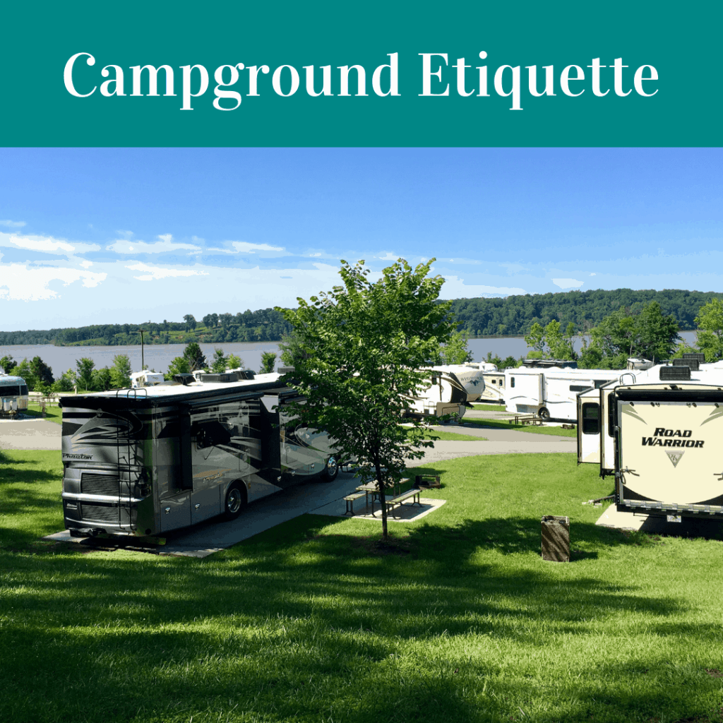 We conducted a survey on social media to determine what the top 10 tips of campground etiquette should be.  Click here for this free download that will help you be a better neighbor at your favorite campground or RV Resort.