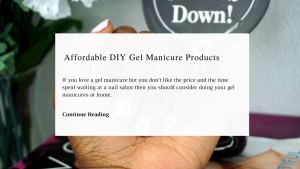 Get Your Gel Manicure Done On A Budget | Chiclypoised.com