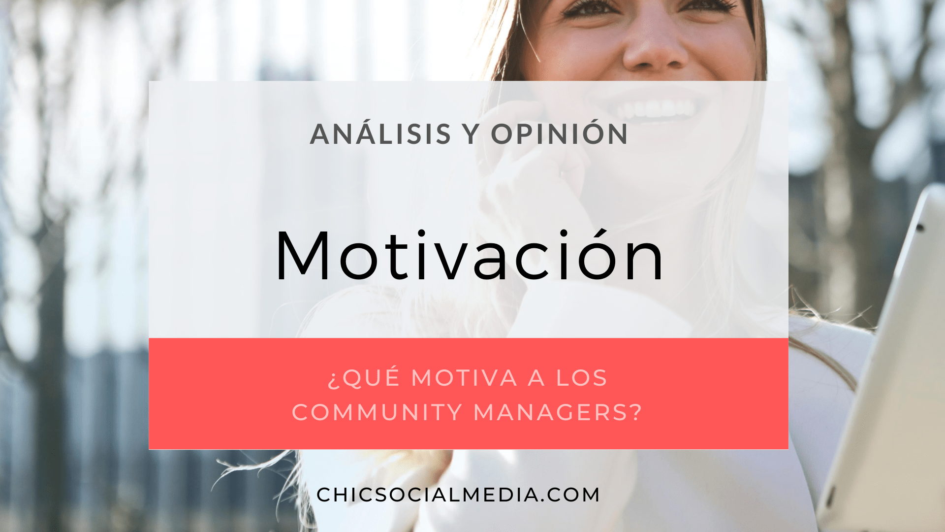 chicsocialmedia_blog_analisis_opinion_Motivacion_Community_Manager