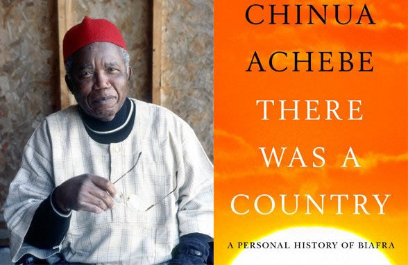 First, There Was A Country; Then There Wasn't: Reflections On Achebe's New Book (1)