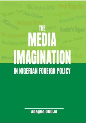 Welcoming The Media Imagination in Nigerian Foreign Policy