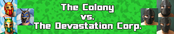 Colony vs Devastation Corp